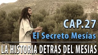 Download El Secreto MESIAS CAP 27 La Historia detrás del Mesías Video