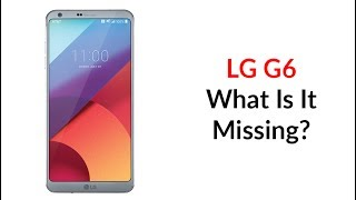 Download LG G6 What Is It Missing? Video