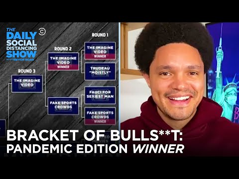 The Daily Show's Bracket of Bulls**t: Pandemic Edition WINNER   The Daily Social Distancing Show