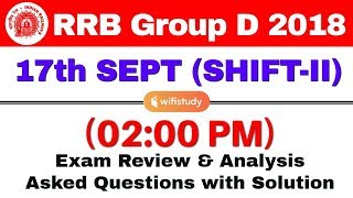 Download RRB Group D (17 Sept 2018, Shift-II) Exam Analysis & Asked Questions Video