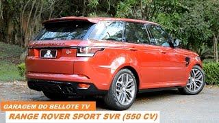 Download Garagem do Bellote TV: Range Rover Sport SVR (550 cv) Video