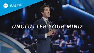 Download Unclutter Your Mind | Joel Osteen Video