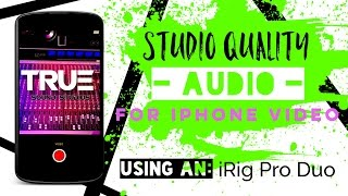 Download Studio Quality Audio For iPhone Video - Using An iRig Pro Duo Video
