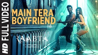 Download Main Tera Boyfriend Full Video | Raabta | Arijit Singh | Neha Kakkar | Sushant Singh Kriti Sanon Video