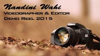 Download Videographer and Editor Demo Reel 2015 | Nandini Wahi Video