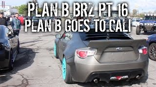 Download Plan B BRZ Pt 16 - Plan B Goes To Cali Video