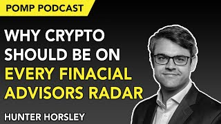 Download Hunter Horsley: Why Crypto Should be on Every Financial Advisors Radar (Off The Chain w/Pomp) Video