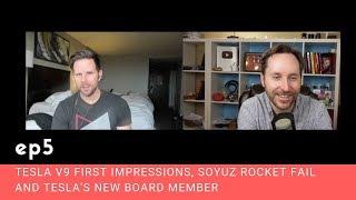 Download Ep 5 - Tesla V9 First Impressions, Soyuz Rocket Fail and Tesla's New Board Member Video