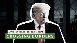 Download How Trump, migrant caravans, and battles at the border shaped immigration in 2018 Video