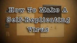 Download How To Make A Self-Replicating Virus Video