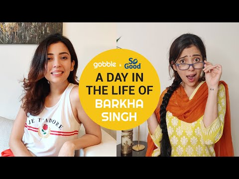 Gobble | A Day In The Life Of @Barkha Singh