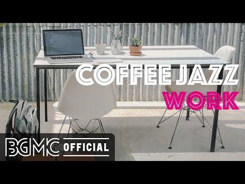 COFFEE JAZZ WORK: Jazz Hip Hop Radio - Chill Out Jazzy Beats to Work, Study