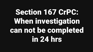 Download Sec. 167 CrPC: When investigation can not be completed in 24 hrs Video