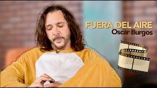 Download FUERA DEL AIRE / OSCAR BURGOS 🎩 Video