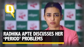 Download Here is Why Radhika Apte has Issues with Periods! - The Quint Video