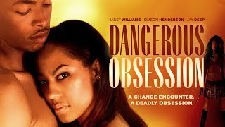 Download The Dangers Of Dating! Watch ″Dangerous Obsession″ Today - Click To Watch Video