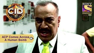 Download Your Favorite Character | ACP Pradyuman Comes Across A Human Bomb | CID Video