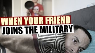 Download When Your Friend Joins The Military! (with NAVA THE BEAST) Video