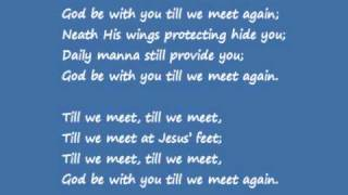 Download God Be With You Till We Meet Again Video