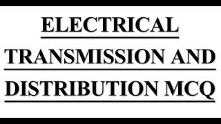 Download Electrical Engineering mcq on # Electrical Transmission & Distribution Video