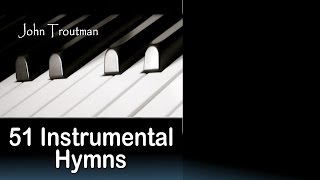 Download 51 Instrumental Hymns (Relaxing Piano Music) Long Playlist Video