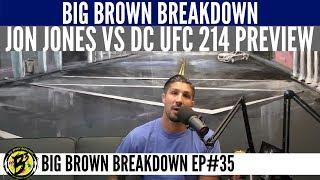 Download Big Brown Breakdown - Jon Jones vs Daniel Cormier UFC 214 Preview Video