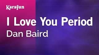 Download Karaoke I Love You Period - Dan Baird * Video
