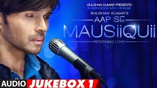 Download AAP SE MAUSIIQUII Full Audio Album || Himesh Reshammiya || Latest Song 2016 |Jukebox 1 | T-Series Video