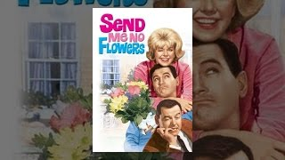 Download Send Me No Flowers Video