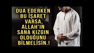 Download Dua Ederken Bu İşaret Varsa,Allah'ın Sana Kızgın Olduğunu Bilmelisin Video