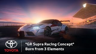 Download ″GR Supra Racing Concept″ Born from 3 Elements Video