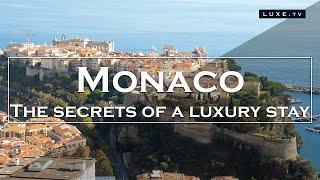 Download Monaco - The secrets of a true luxury stay - LUXE.TV Video