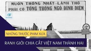 Download Đôi Bờ Hiền Lương - Ranh giới chia cắt Việt Nam thành hai quốc gia Video