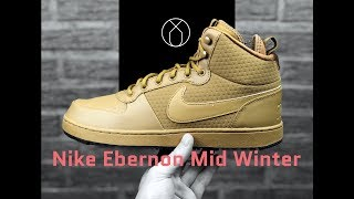 Download Nike Ebernon Mid Winter 'Wheat/Wheat-Black' | UNBOXING & ON FEET | fashion boots | 2018 Video