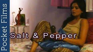 Download Hindi Short Film - Salt 'N' Pepper - Ft. Nawazuddin Siddiqui & Tejaswini Kolhapure Video