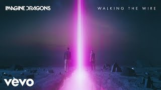 Download Imagine Dragons - Walking The Wire (Audio) Video