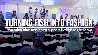 Download Turning fish into fashion - Promoting Blue Fashion to support livelihoods in Kenya Video