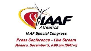 Download IAAF Special Congress Press Conference - Live Stream Video