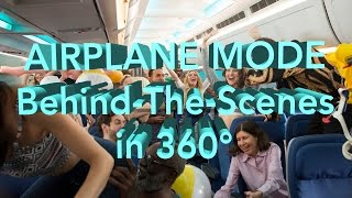 Download AIRPLANE MODE MOVIE Behind-The-Scenes in 360°!!! Video