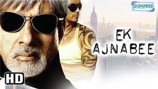 Download Ek Ajnabee (HD) Amitabh Bachchan, Arjun Rampal, Perizad Zorabian - Bollywood Movie With Eng Subtile Video