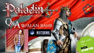 Download PALADIN: Warriors of Charlemagne RPG Q&A w/Alan Bahr - Nocturnal Media Video