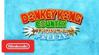 Download Donkey Kong Country: Tropical Freeze - Overview Trailer - Nintendo Switch Video