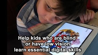 Download Help Kids Who are Blind or Have Low Vision learn essential digital skills Video