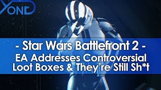 Download EA Addresses Controversial Battlefront II Loot Boxes & They're Still Sh*t Video