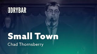 Download Small Town Problems. Chad Thornsberry Video