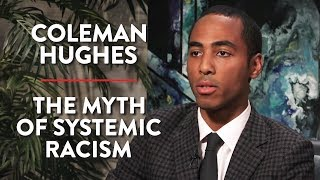 Download The Myth of Systemic Racism (Coleman Hughes Pt. 2) Video