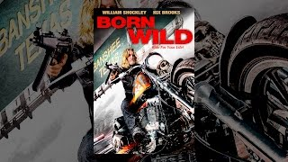 Download Born Wild Video