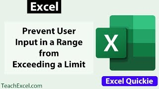 Download #Excel Quickie 22 - Prevent User Input in a Range from Exceeding a Limit Video