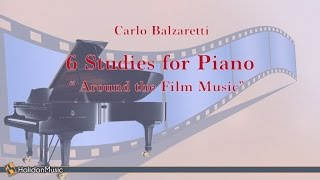 Download Carlo Balzaretti - 6 Studies for Piano ″Around the Film Music″ | Classical Music Video