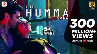 Download The Humma Song – OK Jaanu | Shraddha Kapoor | Aditya Roy Kapur | A.R. Rahman, Badshah, Tanishk Video